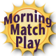 Morning-Match-Play-Button-80x80[1].png